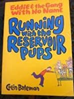 Running with the Reservoir Pups (Eddie and the Gang with No Name series Book 1)