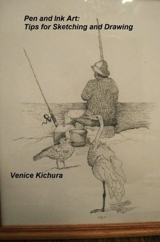 Pen and Ink Art: Tips for Sketching and Drawing by Venice