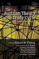 The Austrian Theory of the Trade Cycle and Other Essays (LvMI)