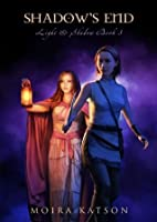 Shadow's End (Light & Shadow series Book 3)