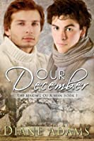Our December (The Making Of A Man)