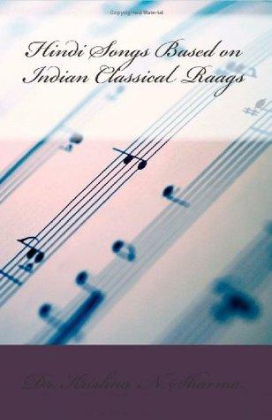 Hindi Songs Based On Indian Classical Raags By Krishna N Sharma Browse popular bollywood and famous hindi lyrics of indian movie songs. hindi songs based on indian classical