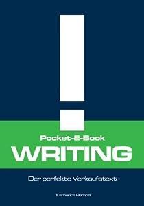 Pocket-E-Book: Writing - Der perfekte Verkaufstext (Online Marketing, Erfolg, Schreiben)