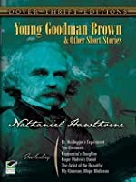 young goodman brown and other short stories by nathaniel hawthorne young goodman brown and other short stories