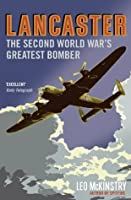 Lancaster: The Second World War's Greatest Bomber