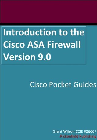 Introduction to the Cisco ASA Firewall Version 9.0 (Cisco Pocket Guides)