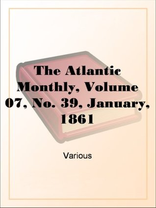 The Atlantic Monthly, Volume 07, No. 39, January, 1861