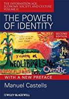 The Power of Identity: The Information Age: Economy, Society, and Culture Volume II: 2 (Information Age Series)