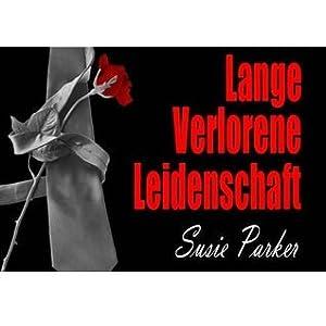 Erotische Literatur für Frauen: Lange verlorene Leidenschaft (Romane & Erzählungen)