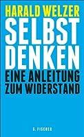 Selbst denken: Eine Anleitung zum Widerstand (German Edition)