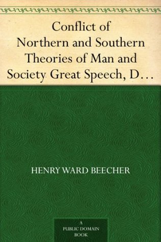 Conflict of Northern and Southern Theories of Man and Society Great Speech, Delivered in New York City
