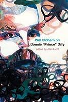 "Will Oldham on Bonnie ""Prince"" Billy"