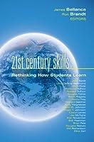21st Century Skills: Rethinking How Students Learn (Leading Edge Book 5)