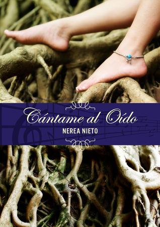Cántame al oído by Nerea Nieto
