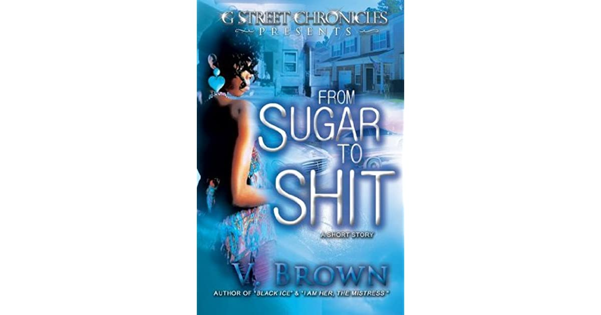From Sugar To Shit by V. Brown