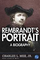 Rembrandt's Portrait: A Biography