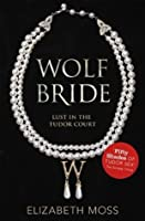 Wolf Bride (Lust in the Tudor Court #1)