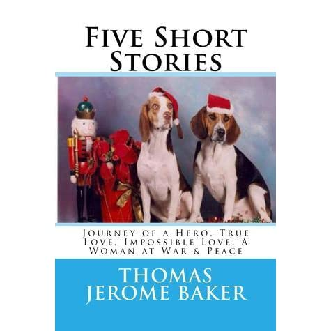 Five Short Stories: Journey of a Hero, True Love, Impossible