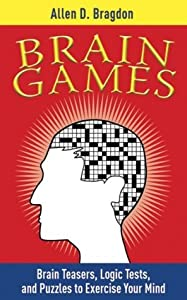 Brain Games: Brain Teasers, Logic Tests, and Puzzles to Exercise Your Minbrain Teasers, Logic Tests, and Puzzles to Exercise Your Mind D