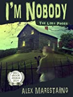 I'm Nobody: The Lost Pages