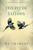 Interlude with Tattoos (A Charm of Magpies, #1.5)