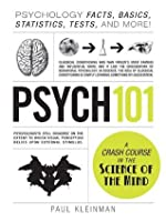 Psych 101: Psychology Facts, Basics, Statistics, Tests, and More! (The 101 Series)