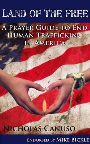 Land of the Free: A Prayer Guide to End Human Trafficking in America
