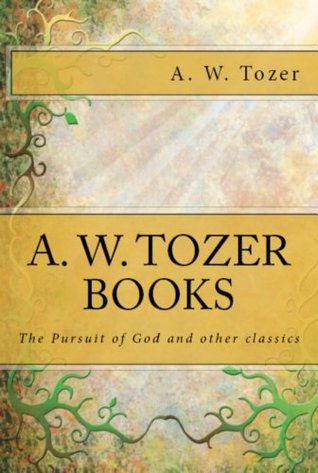 The Pursuit of God and Other Classics