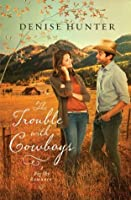 The Trouble with Cowboys (A Big Sky Romance #3)