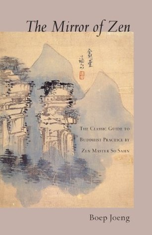 The Mirror of Zen  The Classic Guide to Buddhist Practice by Zen Master So Sahn