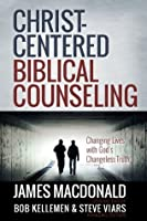 Christ-Centered Biblical Counseling