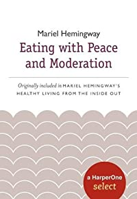 Eating with Peace and Moderation: A HarperOne Select (HarperOne Selects)
