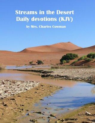 Streams in the Desert, KJV by Mrs. Charles E. Cowman
