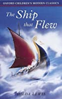 The Ship That Flew (Oxford Children's Modern Classics)