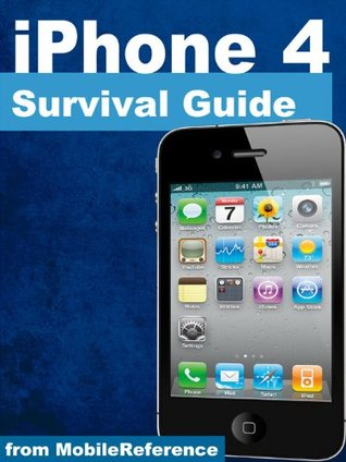 iPhone 4 Survival Guide - Concise Step-by-Step User Manual for iPhone 4 and 4S: How to Download FREE eBooks, Make Video Calls, Multitask, Take Photos and Videos & More (Mobi Manuals)