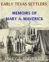 Texas Pioneers: Memoirs of Mary A. Maverick (With Interactive Table of Contents and List of Illustrations) (Texas History Tales Book 2)