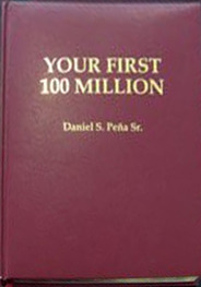 Your First 100 Million by Daniel S. Peña