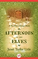 Afternoon of the Elves (Novel)