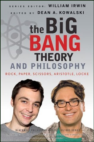 The-Big-Bang-Theory-and-Philosophy-Rock-Paper-Scissors-Aristotle-Locke-The-Blackwell-Philosophy-and-Pop-Culture-Series-