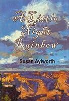 A Little Night Rainbow (Rainbow Rock Series)