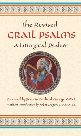 The Revised Grail Psalms: A Liturgical Psalter by The Grail