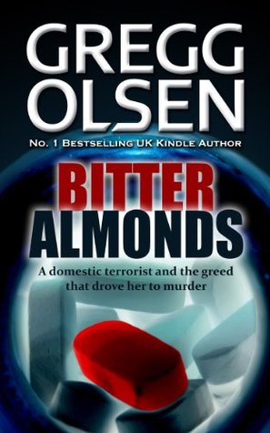Bitter Almonds: The true story of a domestic terrorist and the greed that drove her to murder