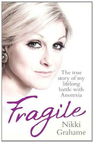 Fragile-The True Story of My Lifelong Battle Against Anorexia