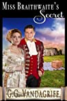 Miss Braithwaite's Secret (Six Rogues and Their Ladies Book 3)