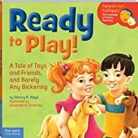 Ready to Play!: A Tale of Toys and Friends, and Barely Any Bickering (ParentSmart KidHappy)