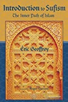 Introduction To Sufism: The Inner Path of Islam (Perennial Philosophy)