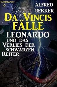 Leonardo und das Verlies der schwarzen Reiter (Da Vincis Fälle)