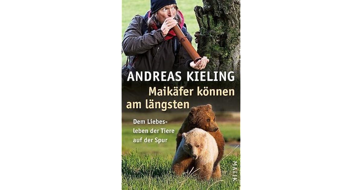 Maikäfer können am längsten: Dem Liebesleben der Tiere auf der Spur (German Edition)