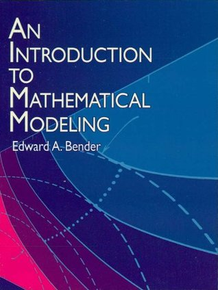 An Introduction to Mathematical Modeling (Dover Books on Computer Science)