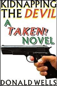 Kidnapping The Devil (Taken! #6; Taken! serial part #24B)